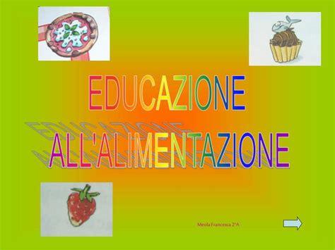 educazione all alimentazione ppt educazione all alimentazione powerpoint presentation