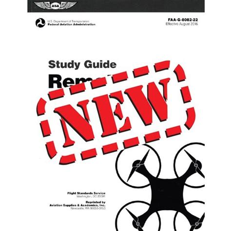 remote pilot small unmanned aircraft systems study guide faa g 8082 22 remote pilot part 107 drone certification study guide edition aug 2016 faa knowledge series books american books