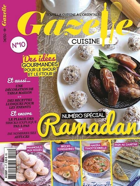 magazine gazelle cuisine gazelle cuisine n 176 10 2015 sp 233 cial ramadan