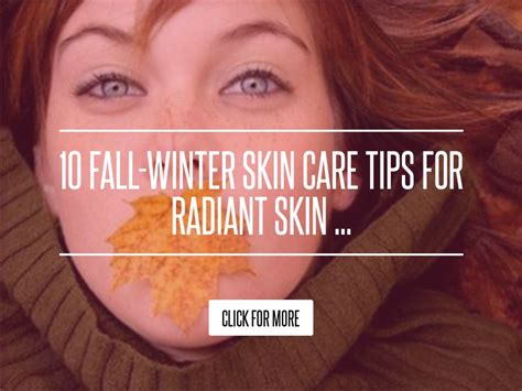 10 Fall Winter Skin Care Tips 10 fall winter skin care tips for radiant skin