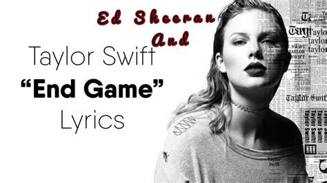 end game lyrics about taylor swift lyrics end game ft ed sheeran and future