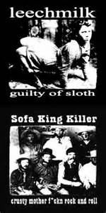 Sofa King Killer Sofa King Killer Leechmilk Guilty Of Sloth Crusty F Ckn Rock And Roll