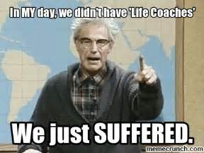 Grumpy Old Men Meme - grumpy old man life coach