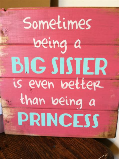 Sis New sometimes being a big is even better than being a princess 13 quot w x14 quot h painted wood