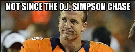 Oj Simpson Memes - super bowl xlviii memes target the denver broncos photos