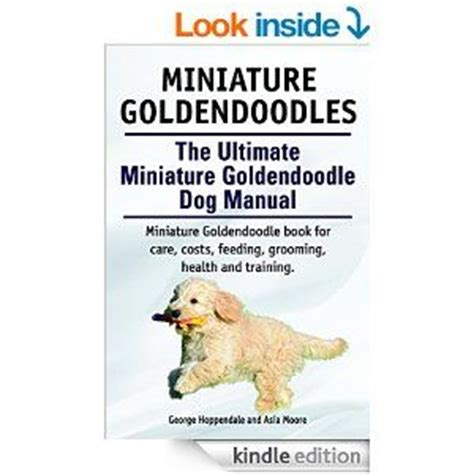 goldendoodle puppy books mini goldendoodles everything you about the