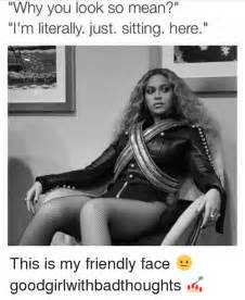 Why You So Mean Meme - 25 best memes about just sitting here just sitting here