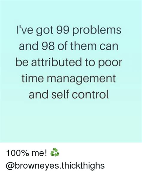 I Ve Got 99 Problems Meme - i ve got 99 problems and 98 of them can be attributed to