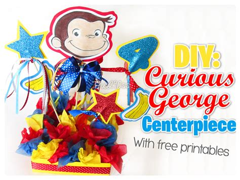 the290ss diy curious george centerpiece with free printables