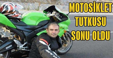 motosiklet tutkusu sonu oldu