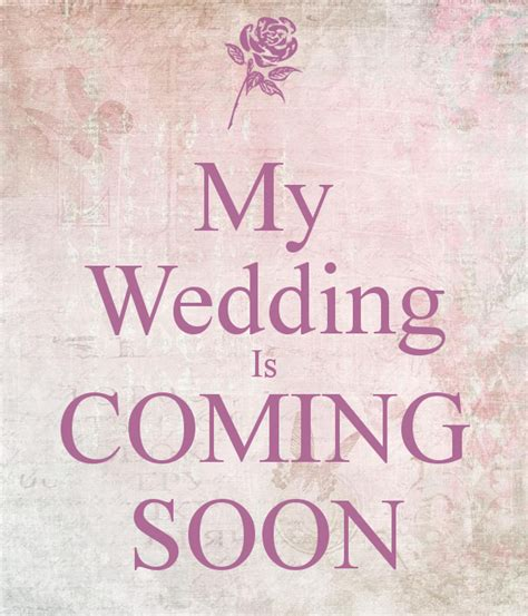 My Wedding by My Wedding Is Coming Soon Poster M Keep Calm O Matic