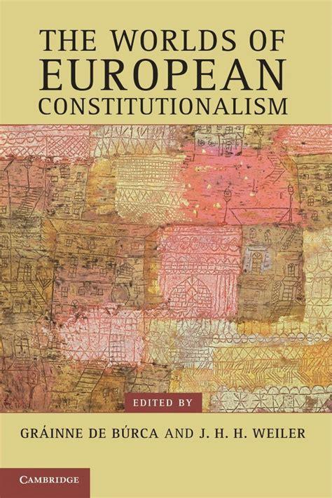 the european book of the worlds of european constitutionalism book reviews bertil emrah oder insight turkey