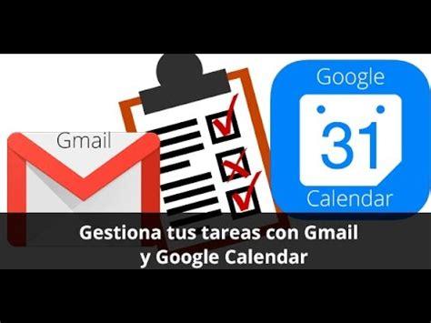 Calendario G Mail Gestiona Tus Tareas Con Gmail Y Calendar