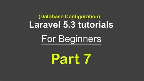 laravel tutorial for beginners youtube database configuration mysql connection laravel 5 3