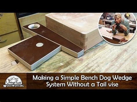how to make bench dogs diy making a simple bench dog wedge system without a