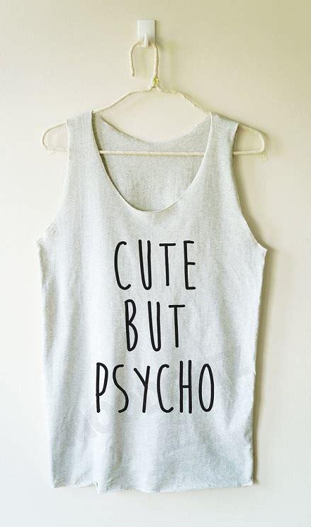Tank Top Pull Original but psycho shirt tank shirt