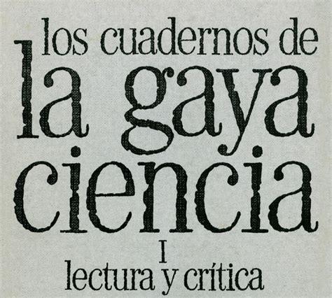 libro la gaya ciencia los libros de agust 237 n garc 237 a calvo quot los cuadernos de la gaya ciencia quot
