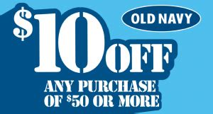 take 10 off 50 at old navy print coupon king 10 off 50 old navy purchase coupon