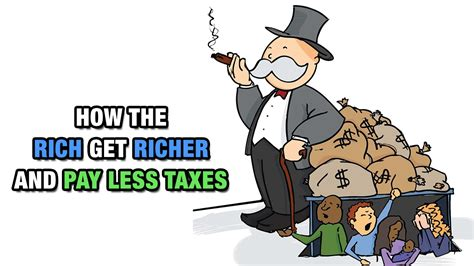 Why The Rich Are Getting Richer how the rich get richer and pay less taxes
