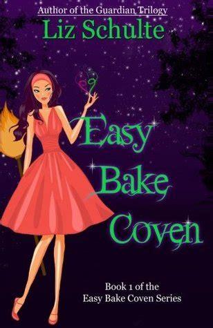 Easy Bake Coven easy bake coven easy bake coven 1 by liz schulte