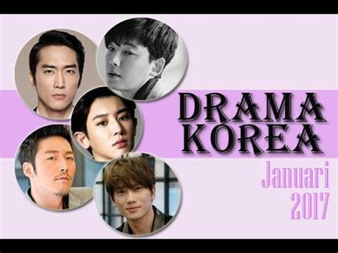 film korea terbaru 2017 youtube upcoming korean drama januari 2017 youtube