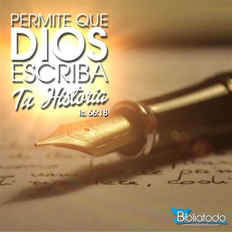 dios escribe nuestra historia de versiculos 1 dios y historia dios escribe nuestra historia imagenes cristianas bibliatodo