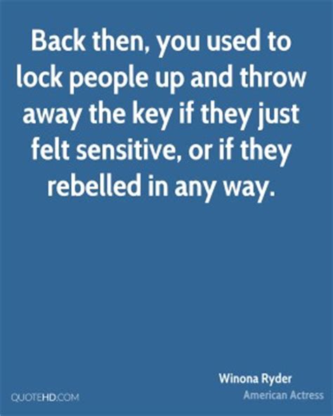 Lock Up And Throw Away The Key Then Throw Away The winona quotes quotehd
