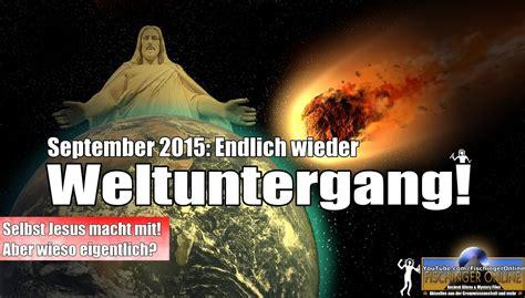 wann ist der weltuntergang weltuntergang september 2015 selbst jesus soll kommen und