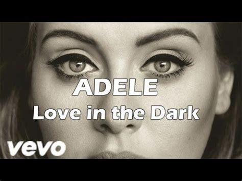 adele love in the dark adele love in the dark lyrics espa 241 ol english hd
