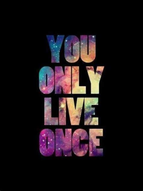 you only live once you only live once sahajtimepass