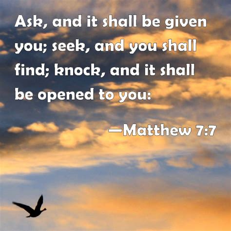 Knock And The Door Shall Be Opened Kjv by Matthew 7 7 Ask And It Shall Be Given You Seek And You Shall Find Knock And It Shall Be