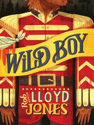 wild boy mp wild boy by rob lloyd jones reviews discussion
