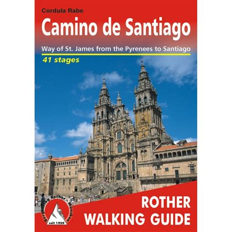 walking to santiago a how to guide for the novice camino de santiago pilgrim 2018 edition books bergverlag rother camino de santiago rother walking guide