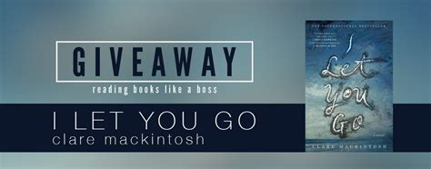 i let you go books giveaway i let you go by clare mackintosh reading