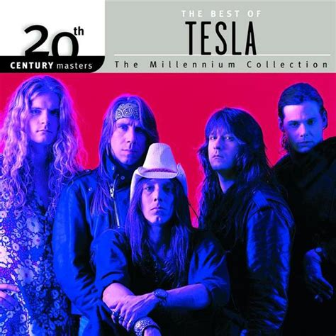Tesla Song Tesla 20th Century Masters The Millennium Collection
