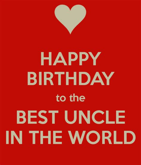 Happy Birthday Wishes For The Best Best Birthday Wishes For Uncle Make Him Happy