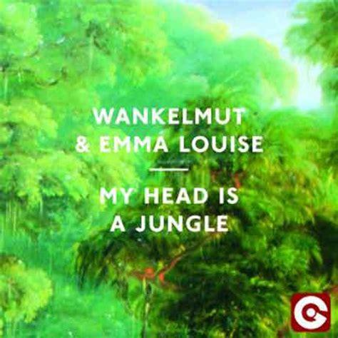 my is a jungle testo wankelmut louise my is a jungle traduzione