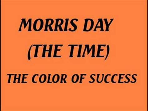 morris day color of success morris day the color of success