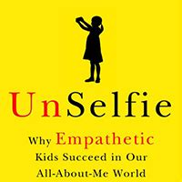 Pdf Unselfie Empathetic Succeed All About Me World by Unselfie Teaching Children Empathy