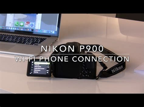 Nikon P900 Wi Fi Phone Connection Watchmoreclips