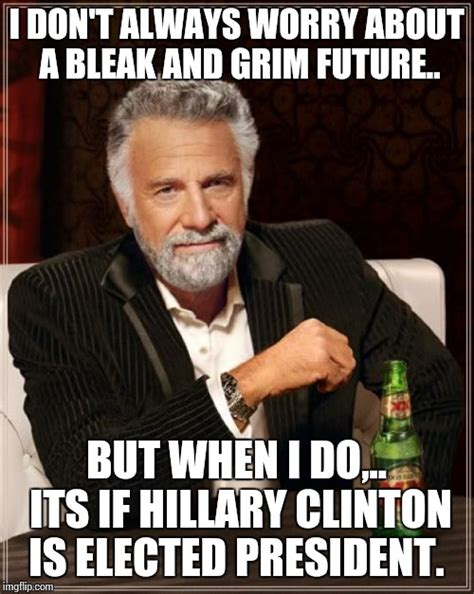 Interesting Memes - the most interesting man in the world meme imgflip