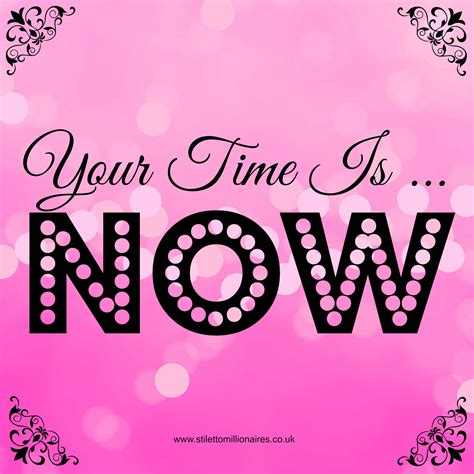 your the now the time is now quotes quotesgram