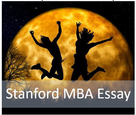 Best Stanford Mba Essays by Future Is Now Stanford Mba Essay About Writing Tips