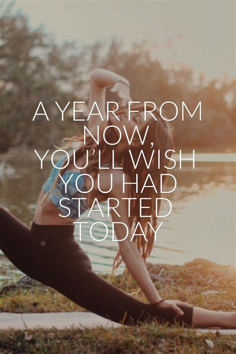 fitness quotes  year   youll    started today quotes daily leading