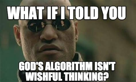 What If I Told You Meme Creator - meme creator what if i told you god s algorithm isn t