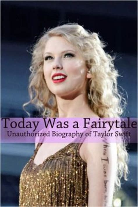 biography taylor swift family today was a fairytale an unauthorized biography of taylor