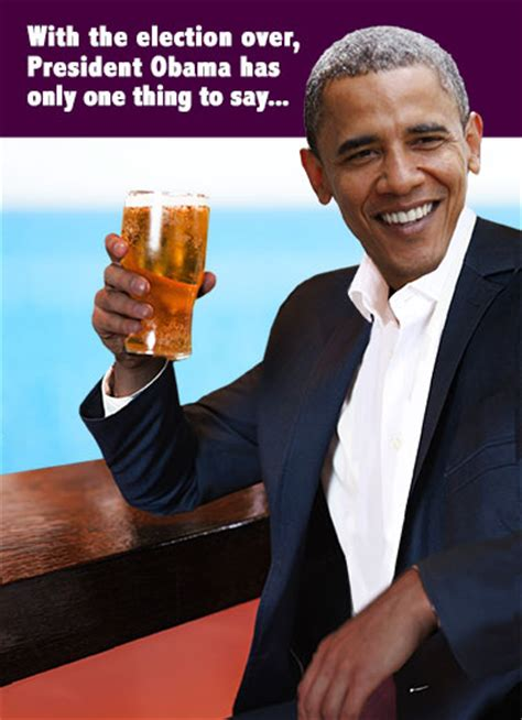 Obama Beer Meme - funny political cards new fresh and funny greeting