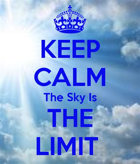Sky Is The Limit by Keep Calm The Sky Is The Limit Poster Mrose Keep Calm