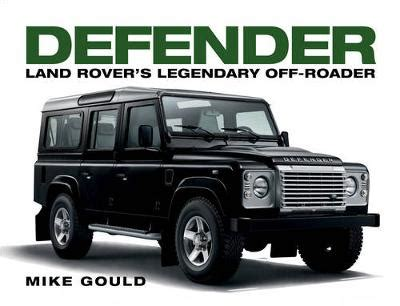 books on how cars work 2000 land rover discovery electronic toll collection land rover defender by mike gould waterstones