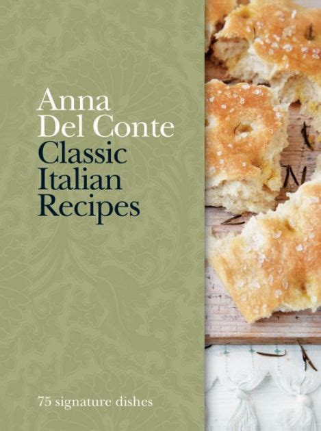classic food of northern italy books classic italian recipes 75 signature dishes by